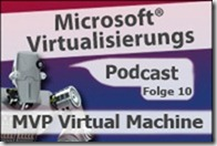 Microsoft_Virtualisierungs_Podcast_Folge_10-MVP_Virtual_Machine_kl