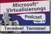 Microsoft_Virtualisierungs_Podcast_Folge_14-Termine!_Termine!_kl