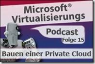 Microsoft_Virtualisierungs_Podcast_Folge_15-bauen_einer_private_cloud-kl