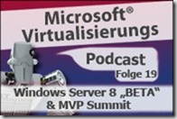Microsoft_Virtualisierungs_Podcast_Folge_19-Windows_Server_8_Beta_m4aNEU