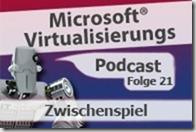 Microsoft_Virtualisierungs_Podcast_Folge_21-Zwischenspielkl