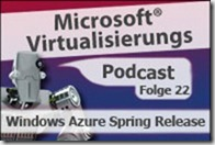 Microsoft_Virtualisierungs_Podcast_Folge_22-Windows_Azure_Spring_Release_kl