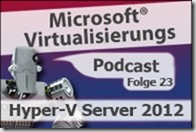 Microsoft_Virtualisierungs_Podcast_Folge_23-Hyper-V_Server_2012_kl