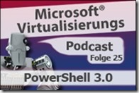Microsoft_Virtualisierungs_Podcast_Folge_25-PowerShell3_kl